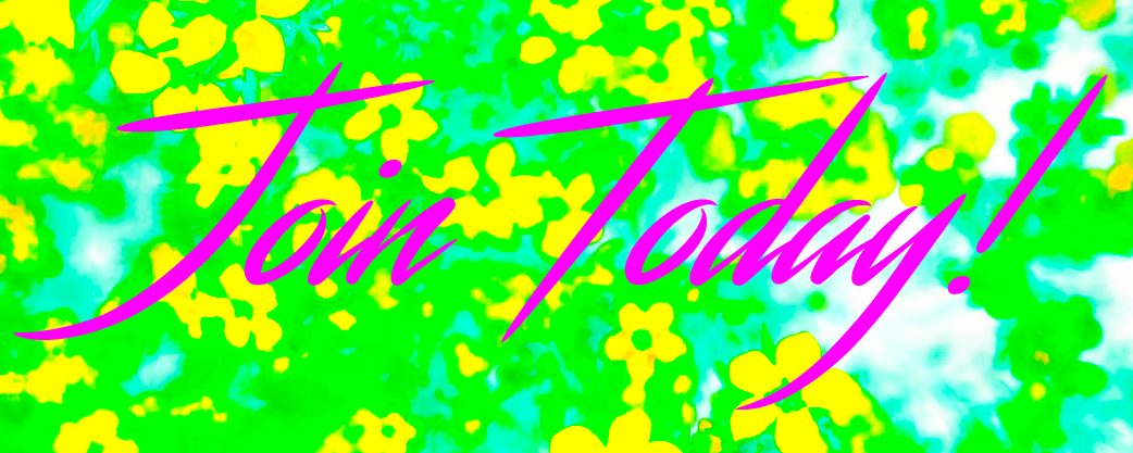 Hot pink text reading 'Join Today!' on top of an oversaturated yellow and green floral background